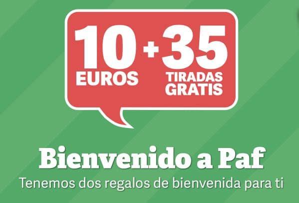 10€ + 35 tiradas gratis Paf