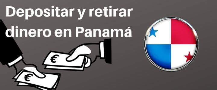 Depositar y Retirar dinero en Panamá