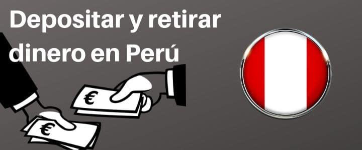 Apuestas en Perú - Depositar y Retirar dinero