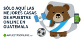 Mejores Casas de Apuestas Online en Guatemala